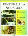 La Pintura a La Acuarela/ the Watercolour Painter's Preguntas Y Respuestas/ Question and Answer Book