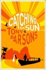 Catching the Sun Tony Parsons