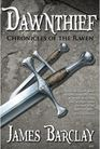 Dawnthief (Chronicles of the Raven, Bk 1)