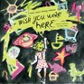 Wish You Were Here A book about missing someone
