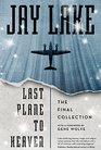 Last Plane to Heaven The Final Collection