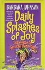 Daily Splashes of Joy: 365 Gems to Sparkle Your Day (Johnson, Barbara)