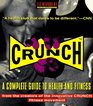 Crunch  A Complete Guide to Health and Fitness