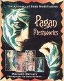 Pagan Fleshworks The Alchemy of Body Modification
