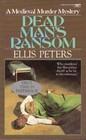 Dead Man's Ransom (Brother Cadfael, Bk 9)