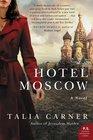 Hotel Moscow A Novel
