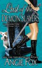 Last of the Demon Slayers (Demon Slayers, Bk 4)
