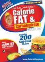 The CalorieKing Calorie Fat  Carbohydrate Counter 2014 Larger Print Edition