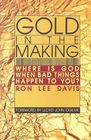 Gold in the Making: Where is God When Bad Things Happen To You?