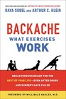 Backache What Exercises Work Breakthrough Relief for the Rest of Your Life Even After Drugs  Surgery Have Failed