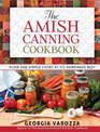 The Amish Canning Cookbook Plain and Simple Living at Its Homemade Best