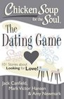 Chicken Soup for the Soul The Dating Game 101 Stories about Looking for Love