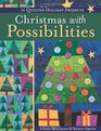 Christmas with Possibilities 16 Quilted Holiday Projects