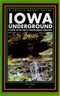 Iowa Underground: A Guide to the State's Subterranean Treasures (A Trails Books Guide)