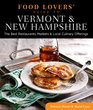 Food Lovers' Guide to Vermont  New Hampshire The Best Restaurants Markets  Local Culinary Offerings