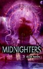 Blue Noon (Midnighters, Bk 3)