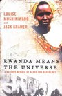 Rwanda Means the Universe  A Native's Memoir of Blood and Bloodlines
