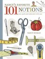 Nancy's Favorite 101 Notions Sew Quilt and Embroider with Ease