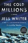 The Cold Millions A Novel