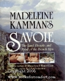 Madeleine Kamman's Savoie The Land People and Food of the French Alps