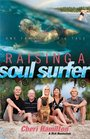 Raising a Soul Surfer One Family's Epic Tale