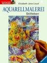 Aquarellmalerei Stillleben