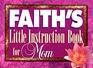 Faiths Little Instruction Book for Mom