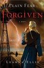 Plain Fear Forgiven A Novel