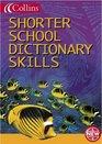 Collins Shorter School Dictionary Skills