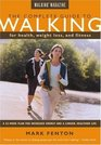 The Complete Guide to Walking New and Revised For Health Weight Loss and Fitness
