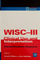 Wisc-III Clinical Use and Interpretation : Scientist-Practitioner Perspectives (Practical Resources for the Mental Health Professional)