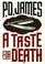 A Taste For Death (Adam Dalgliesh, Bk 7)