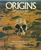 Origins: What New Discoveries Reveal about the Emergence of our Species and Its Possible Future