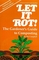 Let It Rot! the Gardener's Guide to Composting (Down-to-Earth Book)