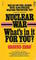 Nuclear War: What's In It For You?