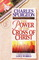Discovering the Power of the Cross of Christ (Christian Living Classics) (Life of Christ Series) (Life of Christ Series)