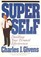 Super Self: Doubling Your Personal Effectiveness