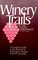 Winery Trails of the Pacific Northwest: A Complete Guide to the Wineries of Oregon, Washington, and British Columbia