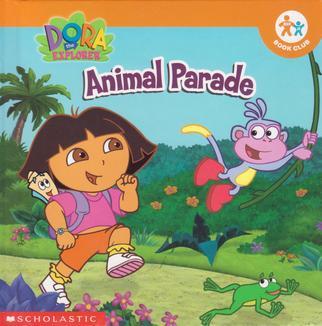 Dora the Explorer Animal Parade Nick Jr Book Club, Christine ...