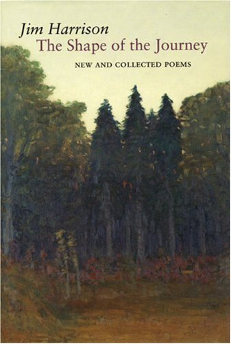 The Shape Of The Journey New And Collected Poems Jim